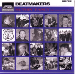 BEATMAKERS - NUTHIN' FANCY - CD - IMPORT