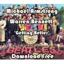 MICHAEL ARMSTRONG & WARREN BENNETT - GETTING BETTER - FREE DOWNLOAD
