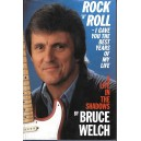 BRUCE WELCH ' ROCK N ROLL I GAVE YOU THE BEST YEARS OF MY LIFE.
