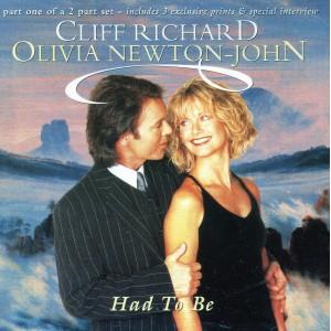 "CLIFF RICHARD - ""HAD TO BE"" PT.1 CD SINGLE WITH OLIVIA NEWTON-JOHN"