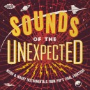 SOUNDS OF THE UNEXPECTED - ACE RECORDS - CD - VARIOUS