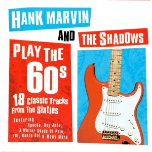 HANK MARVIN AND THE SHADOWS - PLAY THE 60s - CD - FIRST EDITON