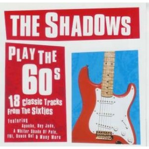 THE SHADOWS - PLAY THE 60s - CD - SECOND EDITION