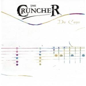 THE CRUNCHER - DA CAPO - CD