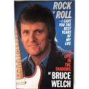 BRUCE WELCH ' ROCK N ROLL I GAVE YOU THE BEST YEARS OF MY LIFE' - HARDBACK BOOK .