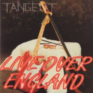 TANGENT - LIVE OVER ENGLAND - CD