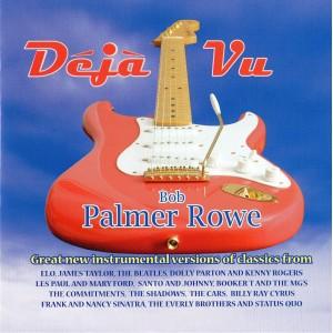BOB PALMER ROWE - DEJA VU - CD