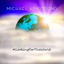 MICHAEL ARMSTRONG - WARREN BENNETT - LOOKING FOR THE WORLD - CD