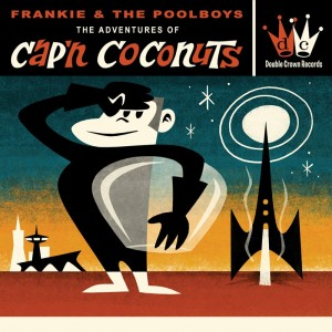 FRANKIE & THE POOLBOYS - ADVENTURES OF CAPIN' COCONUTS - CD - IMPORT