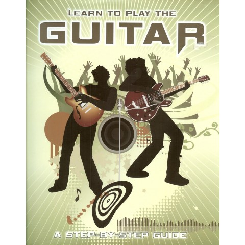"""LEARN TO PLAY THE GUITAR"" (Step by Step Guide)"