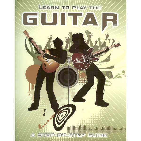 """""""LEARN TO PLAY THE GUITAR"""" (Step by Step Guide)"""