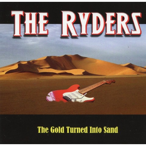 THE RYDERS -THE GOLD TURNED INTO SAND - CD