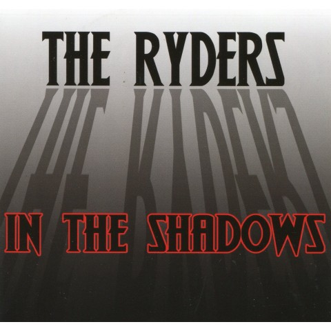 THE RYDERS - IN THE SHADOWS - CD