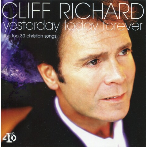 CLIFF RICHARD -YESTERDAY TODAY FOREVER  - 2-CD