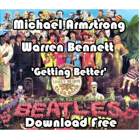 MICHAEL ARMSTRONG & WARREN BENNETT - GETTING BETTER - FREE DOWNLOAD