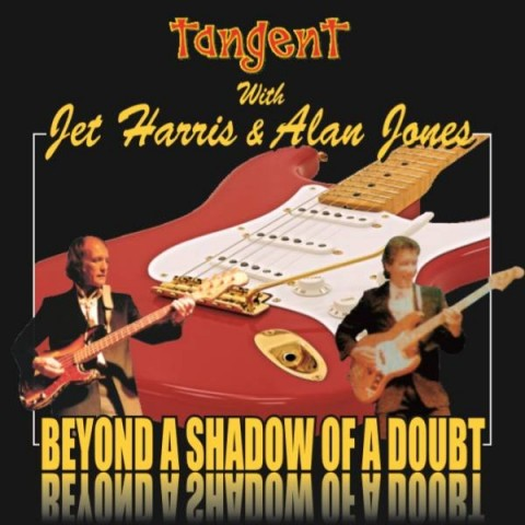 TANGENT featuring JET HARRIS & ALAN JONES - BEYOND A SHADOW OF A DOUBT