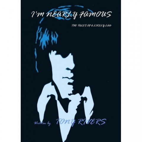 TONY RIVERS - I'M NEARLY FAMOUS - TALES OF LIKELY LAD - BOOK