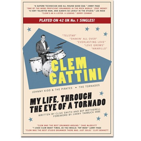 CLEM CATTINI : MY LIFE THROUGH THE EYE OF A TORNADO - BOOK