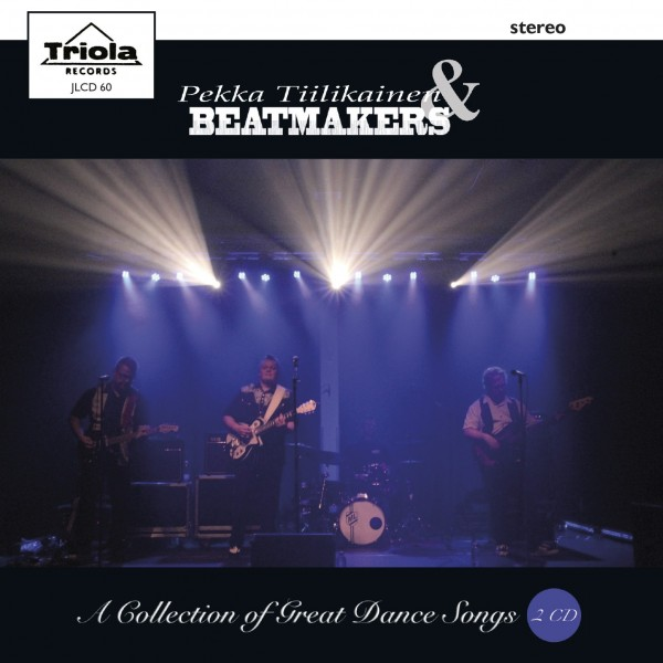 PEKKA TIILIKAINEN AND THE BEATMAKERS - A COLLECTIONOF GREAT DANCE SONGS - 2CD TRIOLA