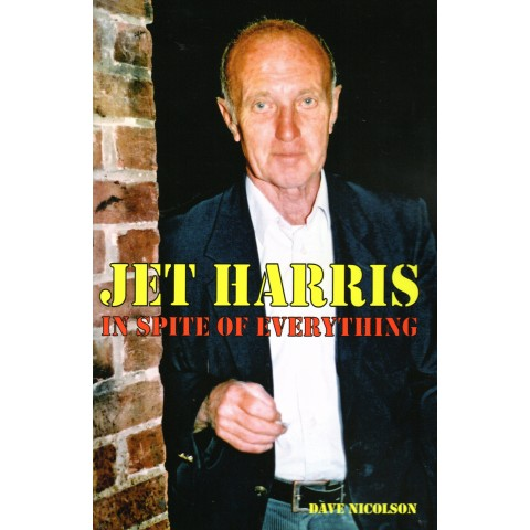 JET HARRIS - IN SPITE OF EVERYTHING - BOOK
