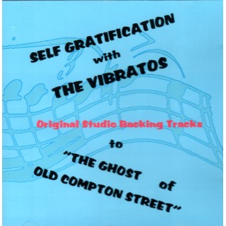 BACKING TRACK CD - SELF GRATIFICATION WITH THE VIBRATROS (GHOST OF OLD COMPTON STREET) - BACKING TRACKS