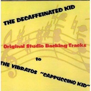 BACKING TRACK CD - THE DECAFFEINATED KID (Backing tracks to THE CAPPUCCINO KID)