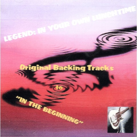 LEGEND - IN YOUR OWN LUNCHTIME - Backing Track CD to 'IN THE BEGINNING'