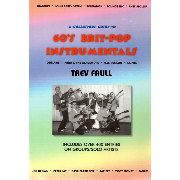 BOOK - A COLLECTORS GUIDE TO 60'S BRIT POP INSTRUMENTALS by Trev Faull