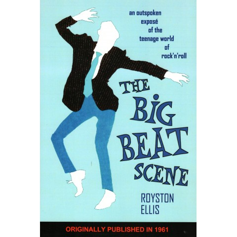 BIG BEAT SCENE - ROYSTON ELLIS - BOOK