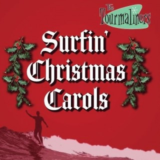 TOURMALINERS - SURFIN CHRISTMAS CAROLS - CD IMPORT