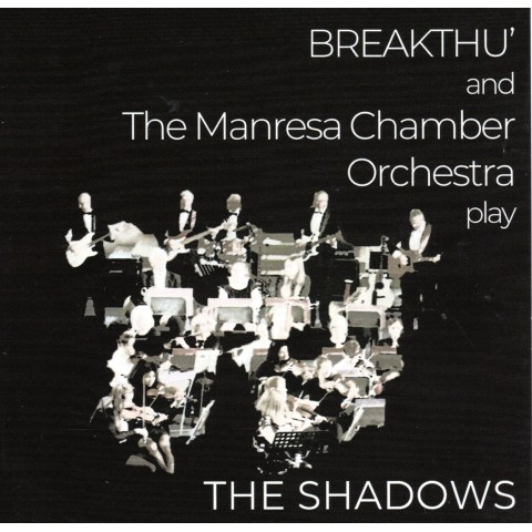 BREAKTHU AND MANRESA ORCHESTRA - THE SHADOWS - CD