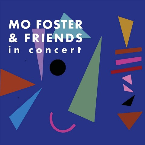 MO FOSTER & FRIENDS - LIVE IN CONCERT - CD