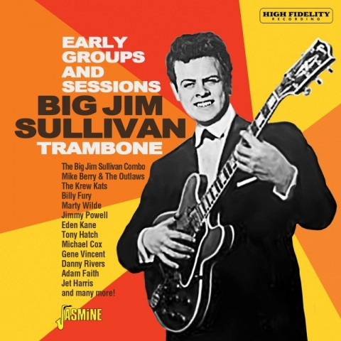 BIG JIM SULLIVAN - TRAMBONE - THE EARLY GROUPS AND SESSIONS - CD