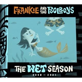 PRE-ORDER SOON  - FRANKIE AND THE POOL BOYS - WET SEASON - CD