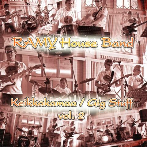 RAMY HOUSE BAND - KEIKKAKAMAA - GIG STUFF  VOL 2 - CD