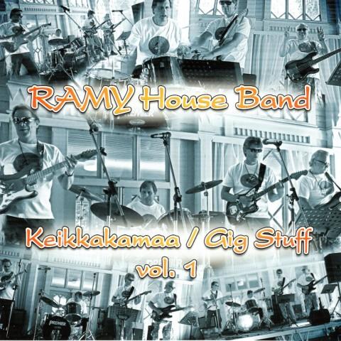 RAMY HOUSE BAND - KEIKKAKAMAA - GIG STUFF  VOL 1 - CD