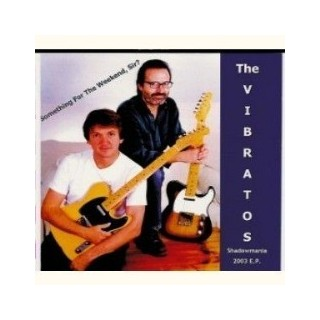 CD (EP)- THE VIBRATOS - SOMETHING FOR THE WEEKEND SIR?