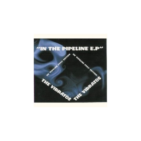 THE VIBRATOS - IN THE PIPELINE EP - CD