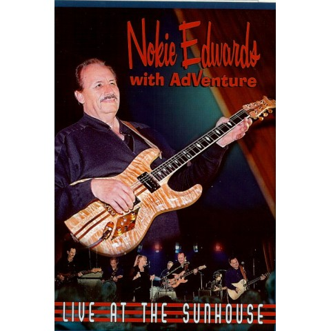 """LIVE AT THE SUNHOUSE""   NOKIE EDWARDS with AdVenture DVD"